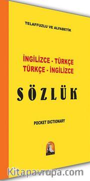 İngilizce-Türkçe Türkçe-İngilizce Sözlük / Telaffuzlu ve Alfabetik