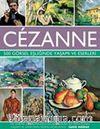 Cezanne & 500 Görsel Eşliğinde Yaşamı ve Eserleri