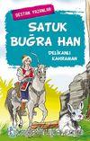 Satuk Buğra Han & Delikanlı Kahraman