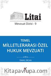 Temel Milletlerarası Özel Hukuk Mevzuatı / Litai Mevzuat Dizisi 9