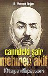 Camideki Şair: Mehmed Akif