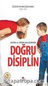 Çocuk ve Ergen Gelişiminde Doğru Disiplin