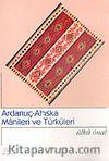 Ardanuç-Ahıska Manileri ve Türküleri