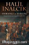 Osmanlı ve Avrupa & Osmanlı Devleti'nin Avrupa Tarihindeki Yeri