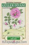 Güller Divanı & Gül Şiirleri Antolojisi
