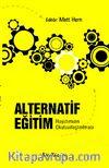 Alternatif Eğitim & Hayatımızın Okulsuzlaştırılması