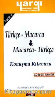 Türkçe - Macarca / Macarca - Türkçe Konuşma Kılavuzu