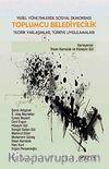 Toplumcu Belediyecilik & Yerel Yönetimlerde Sosyal Demokrasi Teorik Yaklaşımlar, Türkiye Uygulamaları