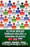 Üç Dilde Mesleki Terimler Sözlüğü ve Konuşma Kılavuzu & Türkçe-İngilizce-Rusça