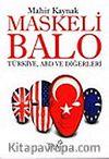 Maskeli Balo/Türkiye, ABD ve Diğerleri