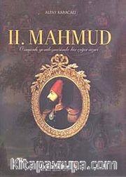 II. Mahmud <br /> Osmanlı Yenileşmesinde Bir Çığır Açıcı