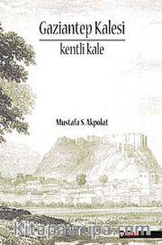 Gaziantep Kalesi <br /> Kenti Kale