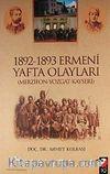 1892-1893 Ermeni Yafta Olayları (Merzifon-Yozgat-Kayseri)