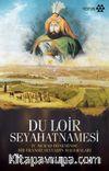 Du Loir Seyahatnamesi & IV. Murad Döneminde Bir Fransız Seyyahın Maceraları