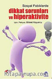 Sosyal Fobiklerde Dikkat Sorunları ve Hiperaktivite