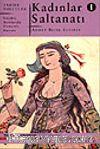 Kadınlar Saltanatı 1 / Geçmiş Asırlarda Osmanlı Hayatı