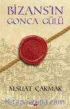 Bizans'ın Gonca Gülü