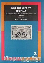 Jön Türkler ve Araplar/ Osmanlıcılık, Erken Arap Milliyetçiliği ve İslamcılık (1908-1918)