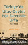 Türkiye'de Ulus-Devlet İnşa Sürecinde Urfa 1923-1950