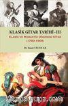 Klasik Gitar Tarihi - III & Klasik ve Romantik Dönemde Gitar (1750-1900)