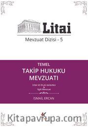 Temel Takip Hukuku Mevzuatı İcra ve İflas Kanunu / Litai Mevzuat Dizisi 5