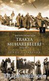 Balkan Savaşı'nda Trakya Muharebeleri 1912-1913
