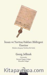 İnsan ve Yurttaş Hakları Bildirgesi Üzerine <br /> Modern Anayasa Tarihine Bir Katkı