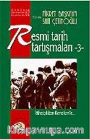 Resmi Tarih Tartışmaları 3 / İttihatçılıktan Kemalizm'e