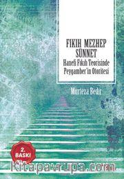 Fıkıh Mezhep Sünnet <br /> Hanefi Fıkıh Teorisinde Peygamber'in Otoritesi