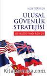 Ulusal Güvenlik Stratejisi & ABD - İngiltere - Fransa - Rusya - Çin
