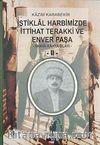 İstiklal Harbimizde İttihat Terakki ve Enver Paşa-II