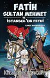Fatih Sultan Mehmet ve İstanbul'un Fethi - Gençler İçin