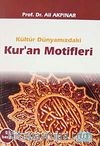 Kültür Dünyamızdaki Kur'an Motifleri