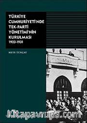 Türkiye Cumhuriyeti'nde Tek-Parti Yönetiminin Kurulması 1923-1931 (Ciltli)