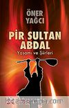 Pir Sultan Abdal Yaşamı ve Şiirleri