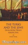 The Turks And The Jews From Besim Tibuk's Perspective