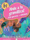 Dale a la gramatica! B1 Libro +Audio descargable  Audio/MP3