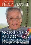 Norşin'den Arizona'ya Sıradan Bir Adamın Sıradışı Öyküsü
