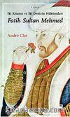 İki Kıtanın ve İki Denizin Hükümdarı Fatih Sultan Mehmet