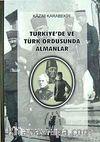 Türkiye'de ve Türk Ordusunda Almanlar