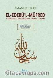 El-Edebü'l-Müfred (Büyük Boy-Arapça Metinli) <br /> Hadislerle Müslümanın Edep ve Ahlakı