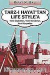 Tarz-ı Hayat'tan Life Style'a Yeni Seçkinler, Yeni Mekanlar, Yeni Yaşamlar