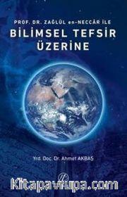 Prof. Dr. Zağlul en-Neccar ile Bilimsel Tefsir Üzerine