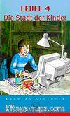 Level:4 Die Stadt der Kinder (Stufe-3) 1200 wörter -Almanca Okuma Kitabı