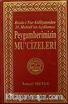 Mektubat - 2 Peygamberimizin Mu'cizeleri/Risale-i Nur Külliyatından 19.Mektub'un Açıklaması