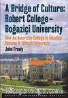 A Bridge of Culture: Robert College-Boğaziçi University & How An American College in Istanbul Became A Turkish University