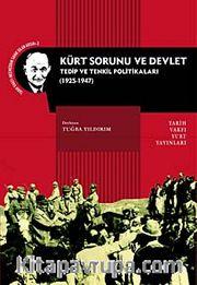 Kürt Sorunu ve Devlet <br /> Tedip ve Tenkil Politikaları (1925-1947)