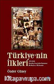 Türkiye'nin İlkleri <br /> 1919-2010 Kurtuluş Savaşı'ndan Günümüze İlk Olaylar ve İlk İnsanlar