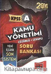 2014 KPSS A Kamu Yönetimi Çözümlü-Cevaplı Soru Bankası