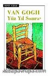 Van Gogh Yüz Yıl Sonra